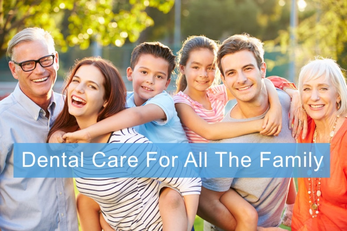 Dental care for all of the family